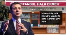İstanbul da Halk Ekmek e Yüzde 25 Zam!